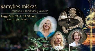 """Muzikos ir meditacijų vakaras """"RAMYBĖS MIŠKAS"""""""