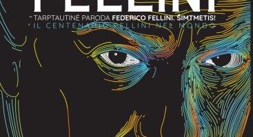 """""""Federico Fellini. Šimtmetis!"""""""