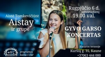 Aistės Tomkevičiūtės - Aistay ir grupės GYVO garso koncertas