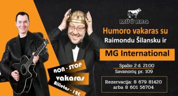 Humoro vakaras su anekdotų karaliumi R. Šilansku ir grupe MG INTERNATIONAL