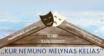 """Klojimo teatrų festivalis """"Kur Nemuno mėlynas kelias"""""""