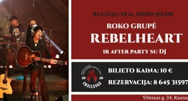 "Roko Grupė REBELHEART ir after party su DJ | Restoranas ""Challenge"""