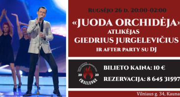 """Hito """"Juoda orchidėja"""" atlikėjo Giedriaus Jurgelevičiaus koncertas   """"Challenge"""" restoranas"""