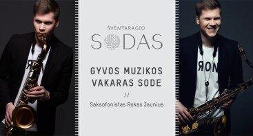 Muzikos vakaras sode • Saksofonistas Rokas Jaunius