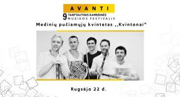 "Festivalis AVANTI: Medinių pučiamųjų kvintetas ,,KVINTONAI"""
