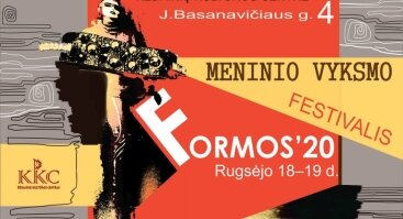 "Meninio vyksmo festivalis ""Formos 20"""