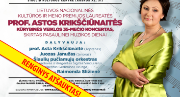 (ATŠAUKTAS) Lietuvos nacionalinės kultūros ir meno premijos laureatės prof. Astos Krikščiūnaitės kūrybinės veiklos 35-mečio koncertas