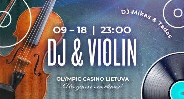 DJ & Violin - DJ Mikas & Tadas