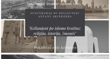 """""""Keliaujant po islamo kraštus: religija, istorija, žmonės"""""""