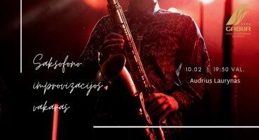 """Saksofono improvizacijos vakaras ,,Gabijos"""" restorane 10/02"""