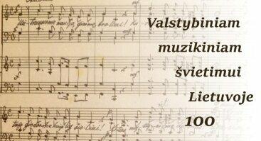 """Festivalio """"Valstybiniam muzikiniam švietimui Lietuvoje 100"""" atidarymo koncertas"""