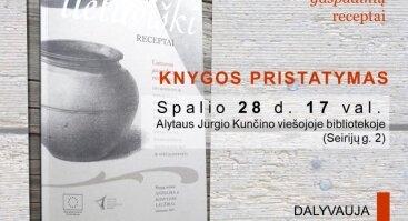 """Istorikų Rimvydo ir Andželikos Laužikų knygos """"Senieji lietuviški receptai"""" pristatymas"""