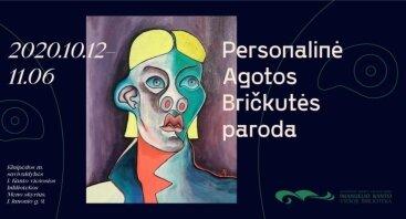 Agotos Bričkutės personalinė tapybos paroda