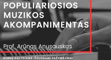 """Prof. Artūro Anusausko seminaras """"Populiariosios muzikos akompanimento galimybių suvokimas ir ugdymas"""""""