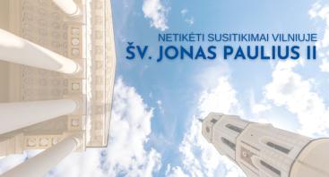 Ekskursija šv. Jono Pauliaus II keliu Vilniuje