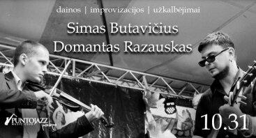 Domantas Razauskas ir Simas Butavičius   palėpė