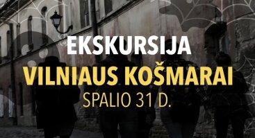 Ekskursija Vilniaus košmarai