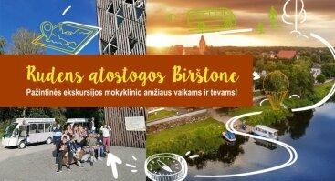 Rudens atostogos Birštone – pažintinės ekskursijos mokyklinio amžiaus vaikams ir tėvams !