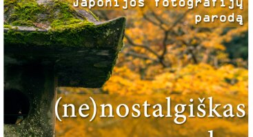 """Arvydo Kumpio Japonijos fotografijų paroda ,,(ne)nostalgiškas ruduo"""""""