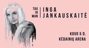 Inga Jankauskaitė I Tau ir man Kėdainiai