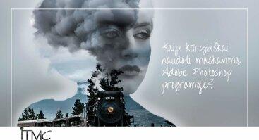 Kaip kūrybiškai naudoti maskavimą Adobe Photoshop programoje?