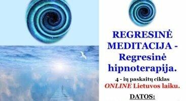 REGRESINĖ MEDITACIJA - Regresinė hipnoterapija |ONLINE paskaitų ciklas.