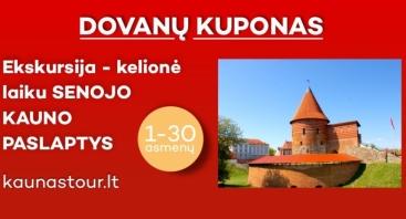 """DOVANŲ KUPONAS    Ekskursija-kelionė laiku ,,SENOJO KAUNO PASLAPTYS"""" 1-30 asmenų"""