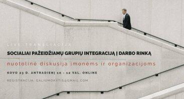 """Diskusija darbdaviams """"Socialiai pažeidžiamų grupių integracija į darbo rinką"""""""