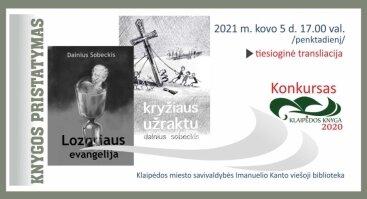 """Dainiaus Sobeckio knygų """"Lozoriaus evangelija"""" ir """"Kryžiaus užraktu"""" pristatymas"""