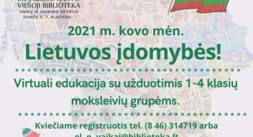 """Virtuali edukacija pradinių klasių moksleiviams """"Lietuvos įdomybės!"""""""