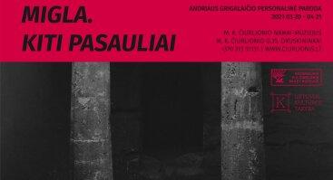 """Andriaus Grigalaičio personalinė fotografijų paroda """"Migla. Kiti pasauliai"""""""