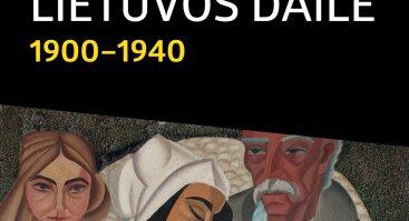 """""""Lietuvos dailė 1900–1940"""""""