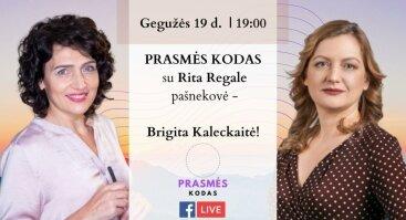 """""""PRASMĖS KODAS su Rita Regale"""" kalbina geštalto psichoterapeutę Brigita Kaleckaitę!"""