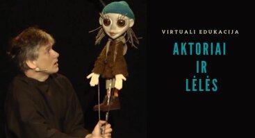 Virtuali edukacija AKTORIAI IR LĖLĖS