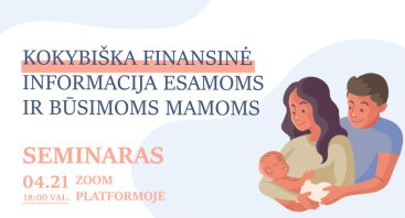 Kokybiška finansinė informacija esamoms ir būsimoms mamoms