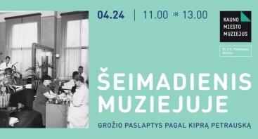 Šeimadienis muziejuje: grožio paslaptys pagal Kiprą Petrauską