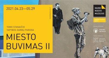 """Tomo Stanaičio tapybos darbų paroda """"Miesto buvimas II"""""""