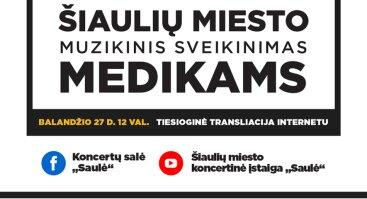 Šiaulių miesto muzikinis sveikinimas Medikams