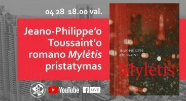 "Jeano-Philippe'o Toussaint'o romano ""Mylėtis"" pristatymas"