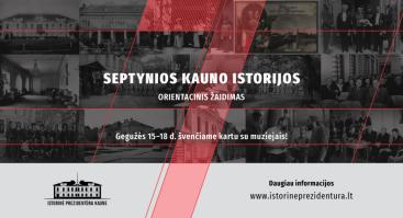"""Orientacinis žaidimas """"Septynios Kauno istorijos"""""""