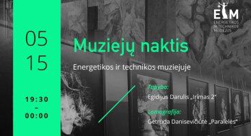 Muziejų naktis: patirk meną Energetikos ir technikos muziejuje