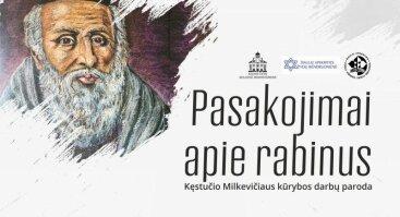 """Kęstučio Milkevičiaus parodos """"Pasakojimai apie rabinus"""" atidarymas"""