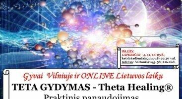 """Gyvai ir Online - TETA GYDYMAS -Theta Healing®. Praktinis panaudojimas."""""""