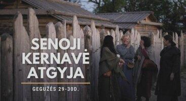 Senoji Kernavė atgyja gegužės 29-30 d.