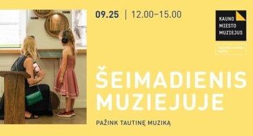 Šeimadienis muziejuje: pažink tautinę muziką