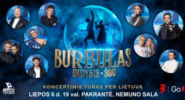 (KAUNAS) Didysis Šou Burbulas. Vasaros koncertinis turas