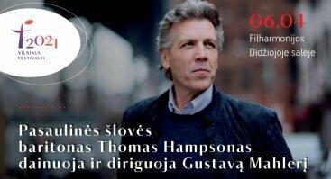"""""""Pasaulinės šlovės baritonas Thomas Hampsonas dainuoja ir diriguoja Gustavą Mahlerį"""""""