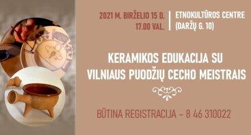 Keramikos edukacija su Vilniaus puodžių cecho meistrais