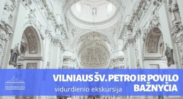 Šv. Petro ir Povilo bažnyčia: vidurdienio ekskursija