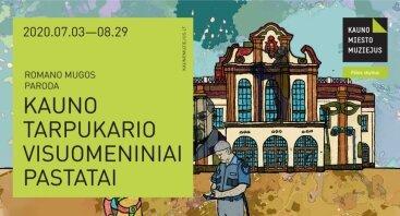 """Romano Mugos paroda """"Kauno tarpukario visuomeniniai pastatai"""""""